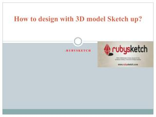 How to design with 3D model Sketch up?
