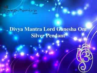 Lord Ganesha Om Silver Pendant -Divya Mantra
