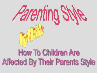 How To Children Are Affected By Their Parents Style