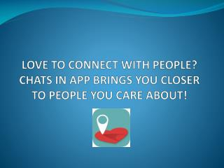 Chats In App Brings You Closer To People You Care About