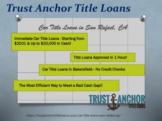 Trust Anchor Title Loans in San Rafael CA