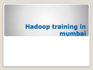 Hadoop Classroom & Online Training in Mumbai
