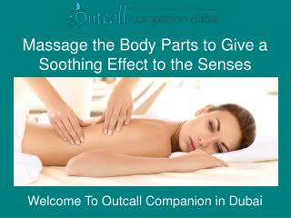 Massage the Body Parts to Give a Soothing Effect to the Senses
