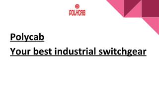 Polycab - Your best industrial switchgear