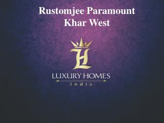 Rustomjee Paramount Khar West. Call  91 8879387111