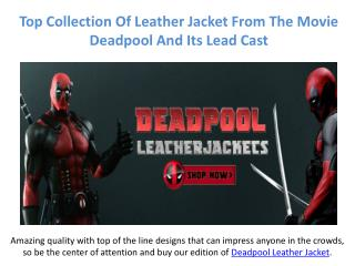 Get The Latest Leather Jacket Including The One From Deadpool