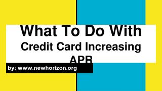What To Do With Credit Card Increasing APR