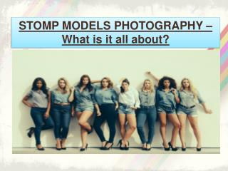 Stomp Models photography | What is it all about?
