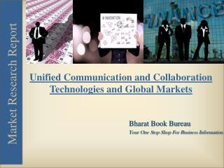 Unified Communication and Collaboration: Technologies and Global Markets