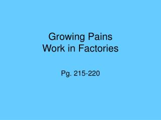 Growing Pains Work in Factories