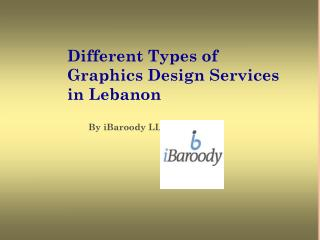 Different Types of Graphics Design Services in Lebanon - iBaroody LLC
