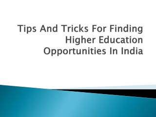 Tips And Tricks For Finding Higher Education Opportunities In India