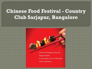 Chinese Food Festival - Country Club Sarjapur, Bangalore