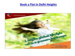 Delhi Heights Provide Stylish Living in Dwarka