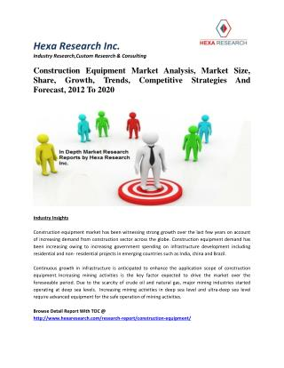 Construction Equipment Market Analysis, Market Size, Growth, Trends, Strategy & Forecast,2012-2020
