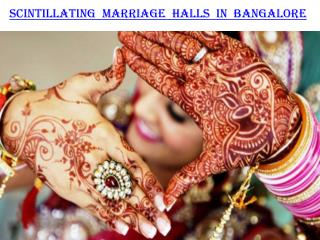Scintillating Marriage Halls in Bangalore