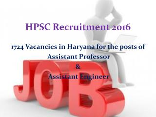 Go For HPSC Recruitment 2016 Before It's Too late