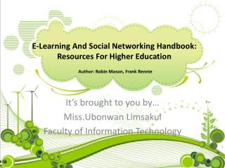 E-Learning And Social Networking Handbook: Resources For Higher Education  Author: Robin Mason, Frank Rennie