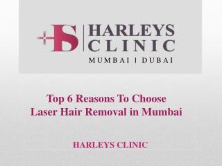 Top 6 Reasons To Choose Laser Hair Removal in Mumbai