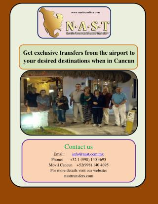 Get exclusive transfers from the airport to your desired destinations when in Cancun