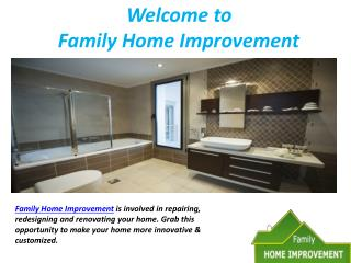 Interior renovation for homes | Family Home Improvement