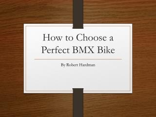 How to Choose a Perfect BMX Bike