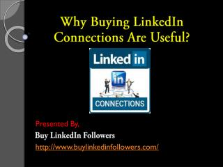 Why Buying LinkedIn Connections Are Useful
