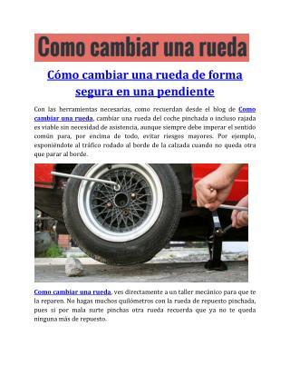 Cómo cambiar una rueda de forma segura en una pendiente