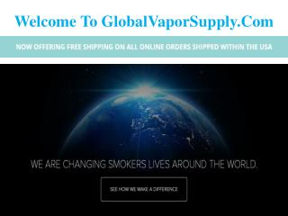 Welcome To GlobalVaporSupply - E Liquid Wholesale