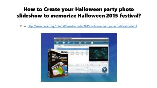 How to create your halloween party photo slideshow to memorize halloween 2015 festival