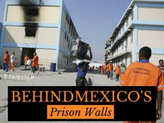 Behind Mexico's prison walls