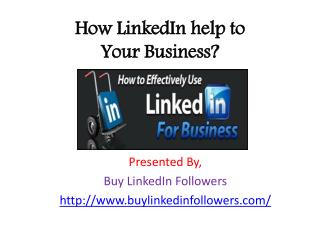How LinkedIn help to your business