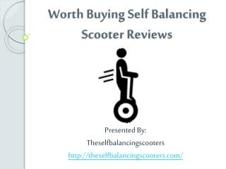 Worth Buying Self Balancing Scooter Reviews