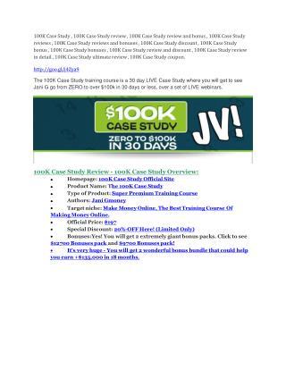 100K Case Study Review & GIANT Bonus