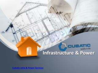 Infrastructure and power solutions in Hyderabad and Bangalore | CubaticGroup