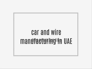 car and wire manufacturing