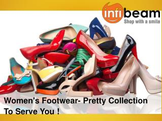 Women's Footwear- Pretty Collection To Serve You !