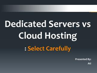 Reasons why you should use dedicated server over cloud hosting