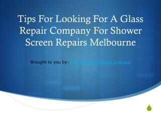 Tips For Looking For A Glass Repair Company For Shower Screen Repairs