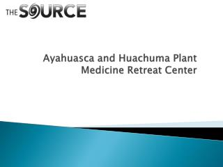 Ayahuasca and Huachuma Plant Medicine Retreat Center