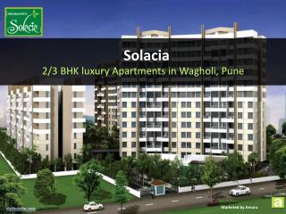 Solacia - 2/3 BHK luxury Apartments in Wagholi Pune