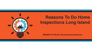 Reasons To Do Home Inspections Long Island