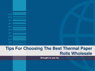 Tips For Choosing The Best Thermal Paper Rolls Wholesale