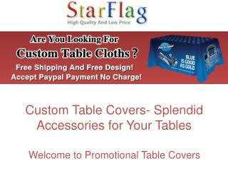 Custom Table Covers- Splendid Accessories for Your Tables
