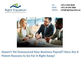Haven't Yet Outsourced Your Business Payroll? Here Are 4 Potent Reasons to Go For It Right Away!