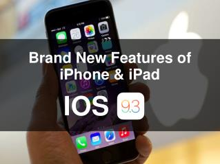 The Brand New Features of ios 9.3
