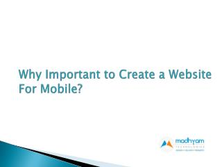 Why Important to Create a Website For Mobile?