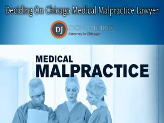 Deciding On Chicago Medical Malpractice Lawyer