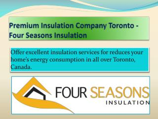 Premium Insulation Company Toronto - Four Seasons Insulation Offer excellent attic insulation services for reduces your