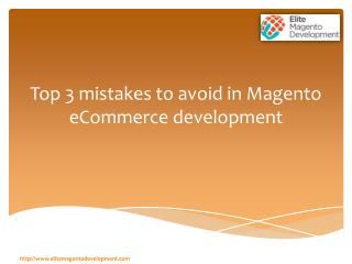 Top 3 mistakes to avoid in Magento eCommerce development